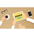 Human hands hold a tablet pc with webinar vector image vector image