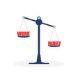 scales career and family are on scales work vector image