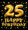 happy birthday 25rd celebration gold balloons and vector image
