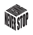 never stop dreaming simple text slogan t shirt vector image
