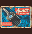 space museum rusty plate with astronaut vector image vector image