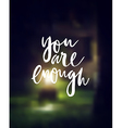you are enough motivation poster vector image vector image