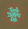 happy mothers day greeting card holiday vector image