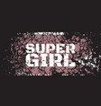 Super girl quote typographical background with