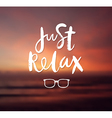 just relax motivation poster vector image vector image