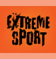 extreme sport lettering vector image vector image