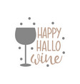 happy halloween hallo wine vector image