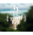 Let yourself rest poster vector image vector image