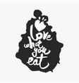 love what you eat in an ink blot vector image vector image