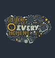 modern abstract design template with enjoy every vector image vector image