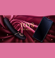 sex toys dildo and smartphone for adults banner vector image vector image