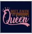 melanin queen saying typography t shirt design vector image vector image