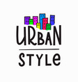 urban style t-shirt quote lettering vector image