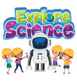 explore science logo with kids wearing engineer vector image vector image