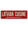 latvian cuisine vintage rusty metal sign vector image vector image