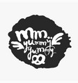 mm yummy yummy in an ink blot vector image vector image