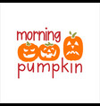 morning pumpkin vector image