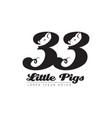 thirty-three little pigs - logo logotype with vector image vector image