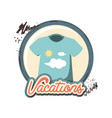 travel vacation t-shirt with clouds vector image vector image