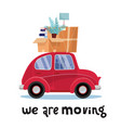 we are moving lettering concept small red car vector image vector image