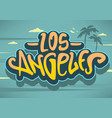 los angeles california label sign logo hand dra vector image vector image