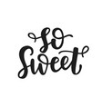 so sweet hand written lettering vector image vector image