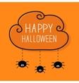 Three hanging spiders Happy Halloween card Cloud vector image vector image