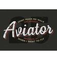 Aviator plane pilot typography Vintage tee vector image vector image