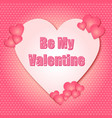 valentines day be my valentine vector image vector image