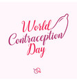 world contraception day letter with condom in vector image vector image