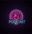 microphone neon sign podcast bright emblem light vector image vector image