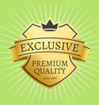 premium quality best golden label 100 guarantee vector image