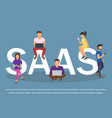 concept of saas software as a service men and vector image vector image