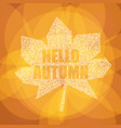 hello autumn postcard inspirational colorful vector image vector image