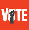 vote protest poster design design with raised fist vector image vector image