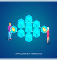 cryptocurrency transaction concept vector image vector image