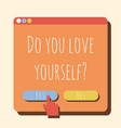 do you love yourself typographic lettering phrase vector image