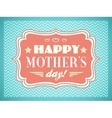 Happy Mothers day Typography letters font type vector image vector image