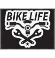 bike life saying design with bike handle bar vector image vector image