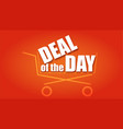deal day ad text in shopping cart on red vector image vector image