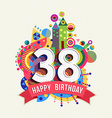 Happy birthday 38 year greeting card poster color vector image vector image