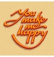 Inscription You make me happy vector image vector image