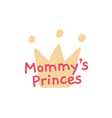 mommys little prince crown and star kids poster vector image