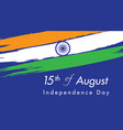 indian independence day celebrations on 15th vector image vector image