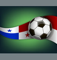 with soccer ball and flag of panama vector image