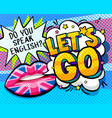 let is go word bubble vector image vector image
