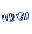 online survey blue grunge vintage stamp isolated vector image vector image