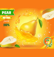 pear juice advertising with juice splash realistic vector image vector image