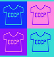 pop art line ussr t-shirt icon isolated on color vector image vector image