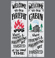 welcome to our firepit and cabin sign vector image vector image